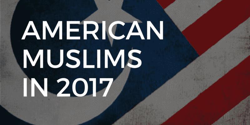 american muslims in 2017